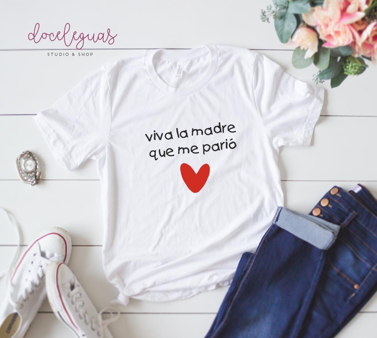 Camiseta chica – VIVA LA MADRE QUE ME PARIÓ  2bdc94a014239
